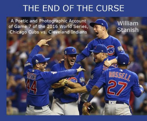 The End of the Curse - a Poetic Account of the 2016 World Baseball Series by Bill Stamish
