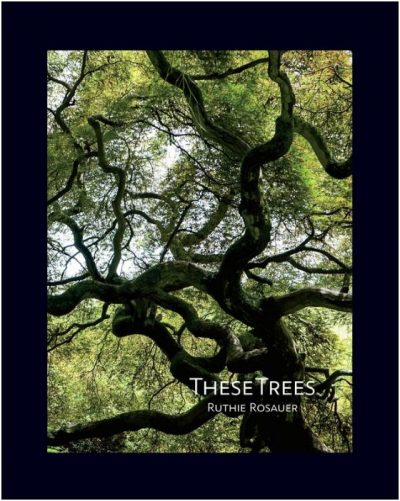 These Trees Ruthie Rosauer